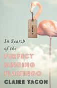 Book Cover In Search of the Perfect Singing Flamingo