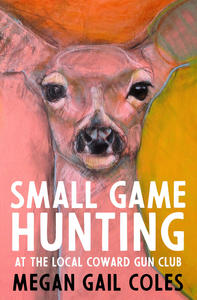 Book Cover Small Game Hunting at the Local Coward Gun Club