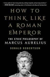 Book Cover How to Think Like a Roman Emperor