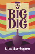 Sparking Conversation in the Classroom: The Big Dig by Lisa Harrington
