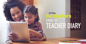 Introducing the 49th Teachers COVID–19 Crisis Teacher Diary