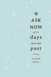 Ask Now of the Days that are Past