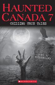 Haunted Canada 7: Chilling True Tales
