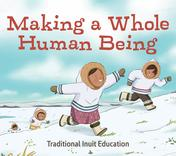 Making a Whole Person (Inuktitut)