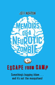 Memoirs of a Neurotic Zombie: Escape from Camp