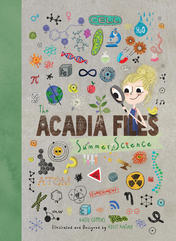 The Acadia Files - Summer Science