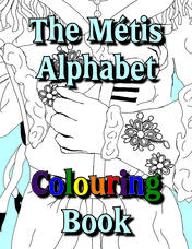 The Métis Alphabet Colouring Book