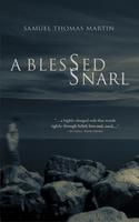 A Blessed Snarl by Samuel Martin (Breakwater Books).