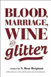 Blood, Marriage, Wine and Gillter