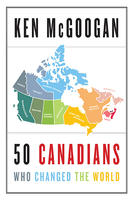 Book Cover 50 Canadians Who Changed the World