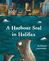 Book Cover A Harbour Seal in Halifax