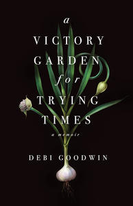 book Cover A Victory Garden for Trying Times
