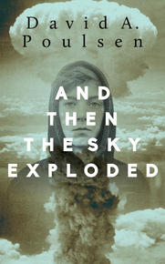 Book Cover And Then the Sky Exploded