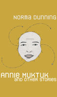 Book Cover Annie Muktuk and Other Stories