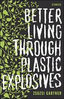 Book Cover Better Living Through Plastic Explosives