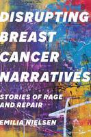 Book Cover Disrupting Breast Cancer Narratives
