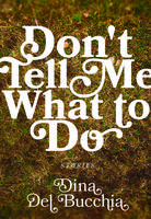 Book Cover Don't Tell Me What to Do