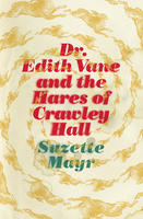 Book Cover Dr. Edit Vane and the Hares of Crawley Hall