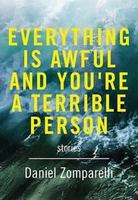 Book Cover Everything is Awful and You're a Terrible Person