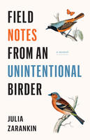 Book Cover Field Notes from an Unintentional Birder