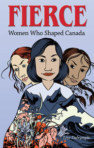 Book Cover Fierce Women who Shaped Canada