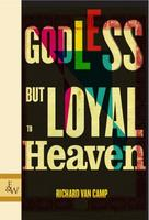 Book Cover Godless But Loyal to Heaven