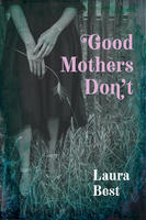Book Cover Good Mothers Don't