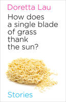 Book Cover How Does a Single Blade of Grass Thank the Sun