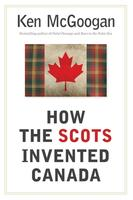 Book Cover How the Scots Invented Canada