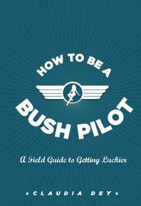 Book Cover How to Be a Bush Pilot