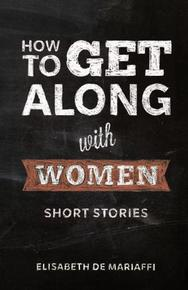 Book Cover How to Get Along With Women