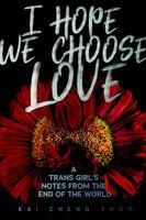 Book Cover I Hope We Choose Love