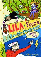 Book Cover Lila and Ecco's Do it Yourself Comics Club