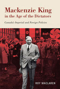 Book Cover Mackenzie King in the Age of Dictators