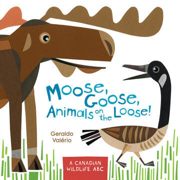 Book Cover Moose Goose Animals on the Loose