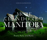 Book Cover More Abandoned Manitoba