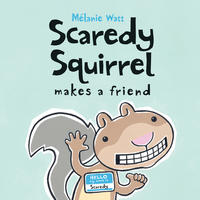 Book Cover Scaredy Squirrel Makes a Friend