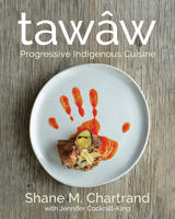 Book Cover tawâw: Progressive Indigenous Cuisine