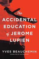 Book Cover The Accidental Education of Jerome Lupien