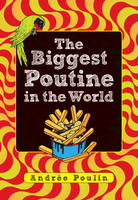 Book cover The Biggest Poutine in the World