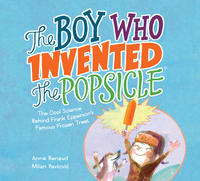 Book Cover the Boy Who Invented the Popsicle