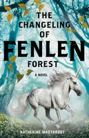 Book Cover The Changeling of Fenlen Forest