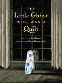 Book Cover The Little Ghost Who Was a Quilt