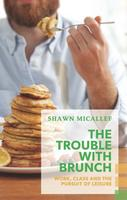 Book Cover The Trouble With Brunch
