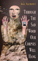 Book Cover Through the Sad Wood Our Corpses Will Hang