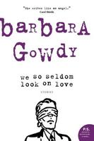 Book Cover We So Seldom Look on Love