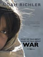 Book Cover What We Talk About When We Talk About War
