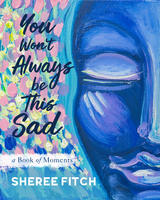 Book Cover You Won't Always Be This Sad