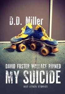 David Foster Wallace Ruined My Suicide