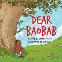 Dear Baobab by Cheryl Foggo (Second Story Press).